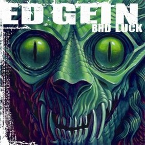Ed Gein - Bad Luck