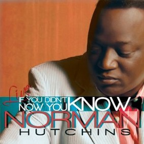 Norman Hutchins - If You Didn't Know... Now You Know