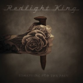 Redlight King - Something For the Pain