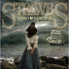 The Strawbs - Hero & Heroine In Ascendia