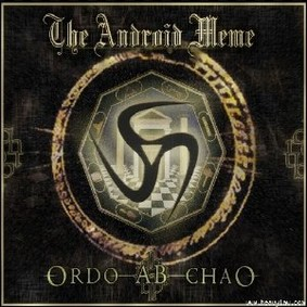 Android Meme - Ordo Ab Chao