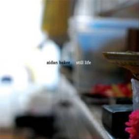 Aidan Baker - Still Life
