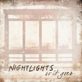 Nightlights - So It Goes