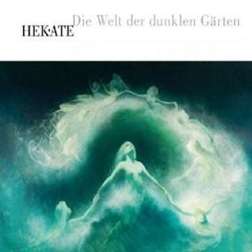 Hekate - Die Welt Der Dunklen Gärten