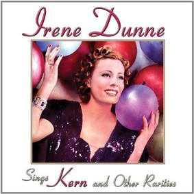 Irene Dunne - Sings Kern and Other Rarities