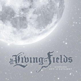 Living Fields - Running Out of Daylight