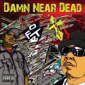 O.F.T.B. - Damn Near Dead