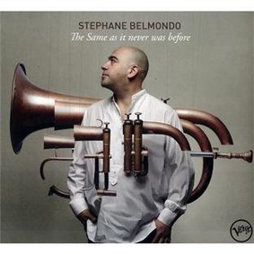 Stephane Belmondo - The Same As It Never Was Before