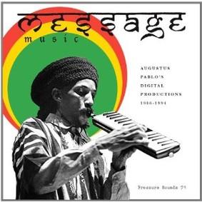 Augustus Pablo - Message Music: Digital Productions 1986-1994