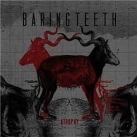 Baring Teeth - Atrophy