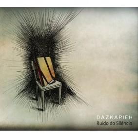 Dazkarieh - Ruido Do Silencio