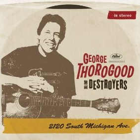 George Thorogood - 2120 South Michigan Ave.