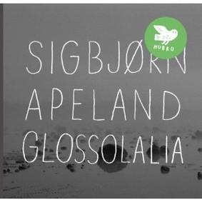 Sigbjørn Apeland - Glossolalia