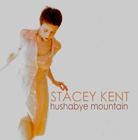 Stacey Kent - Hushabye Mountain