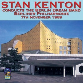 Stan Kenton - Stan Kenton Conducts the Berlin Dream Band