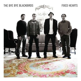 The Bye Bye Blackbirds - Fixed Hearts