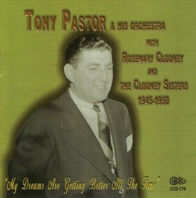 Tony Pastor - My Dreams Are Getting Better All the Time