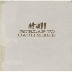 Burlap to Cashmere - Burlap to Cashmere