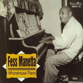 Fess Manetta - Whorehouse Piano