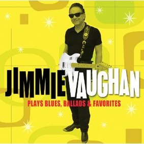 Jimmie Vaughan - Jimmie Vaughan Plays More Blues, Ballads & Favorites