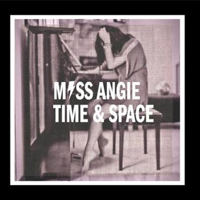 Miss Angie - Time and Space