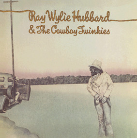 Ray Wylie Hubbard - Ray Wylie Hubbard and the Cowboy Twinkies