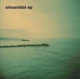 Sinusoidal - Sinusoidal [EP]