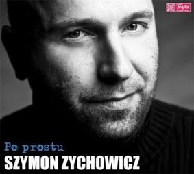 Szymon Zychowicz - Po Prostu