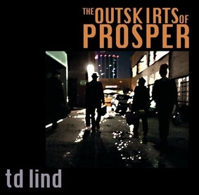 TD Lind - The Outskirts Of Prosper