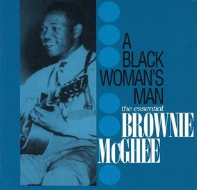 Brownie McGhee - A Black Woman's Man - Essential
