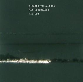 Max Loderbauer, Ricardo Villalobos - Re: ECM