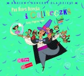 Various Artists - Pan Dzień Dziecka i Calineczka. Kasia i Pippi na Tropie. Radiowy Koncert dla Dzieci