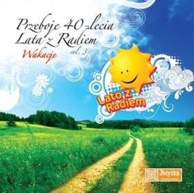Various Artists - Przeboje 40-lecia Lata z Radiem Vol. 3 Wakacje