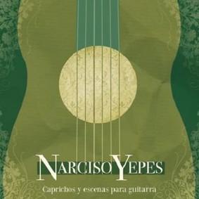 Narciso Yepes - Caprichos Y Escenas Para Guitarra