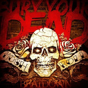 Bury Your Dead - Mosh N' Roll