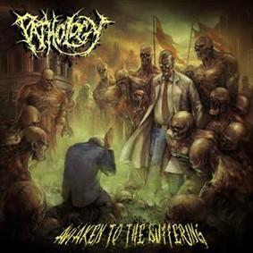 Pathology - Awaken To The Suffering