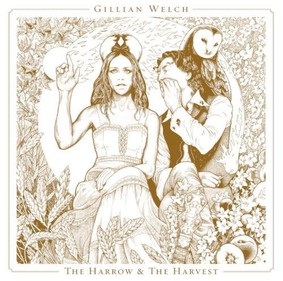 Gillian Welch - The Harrow & The Harvest