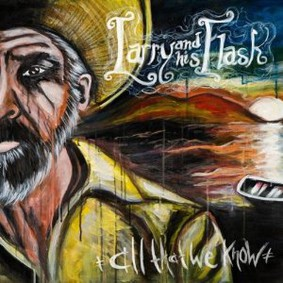 Larry and His Flask - All That We Know