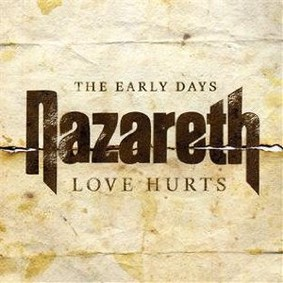 Nazareth - Love Hurts: The Early Days