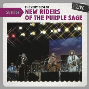 New Riders of the Purple Sage - Setlist: The Very Best of New Riders of the Purple Sage Live