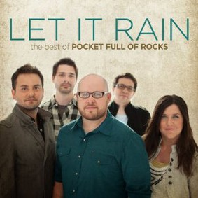 Pocket Full of Rocks - Let It Rain: The Best of Pocket Full of Rocks