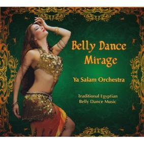 Ya Salam Orchestra - Belly Dance Mirage