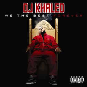 DJ Khaled - We The Best Forever