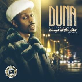Duna - Duna as the Mac: Enough of Dis Shit, Vol. 1