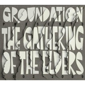 Groundation - The Gathering of the Elders (2002-2009)