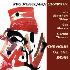 Ivo Perelman - The Hour of the Star