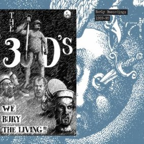 The 3-D's - Early Recordings 1989-90