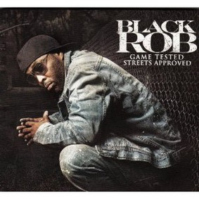 Black Rob - Game Tested Streets Approved