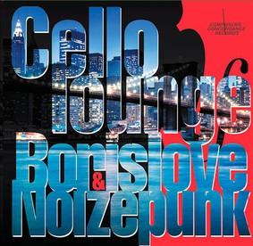 Borislove & Noizepunk - Cello Lounge - Featuring Borislove & Noizepunk