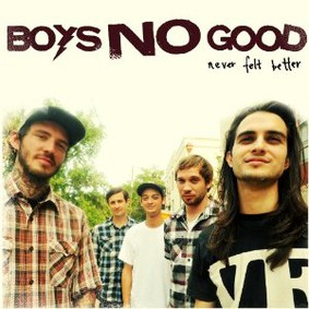 Boys No Good - Never Felt Better